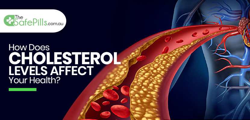 How Does Cholesterol Levels Affect Your Health?