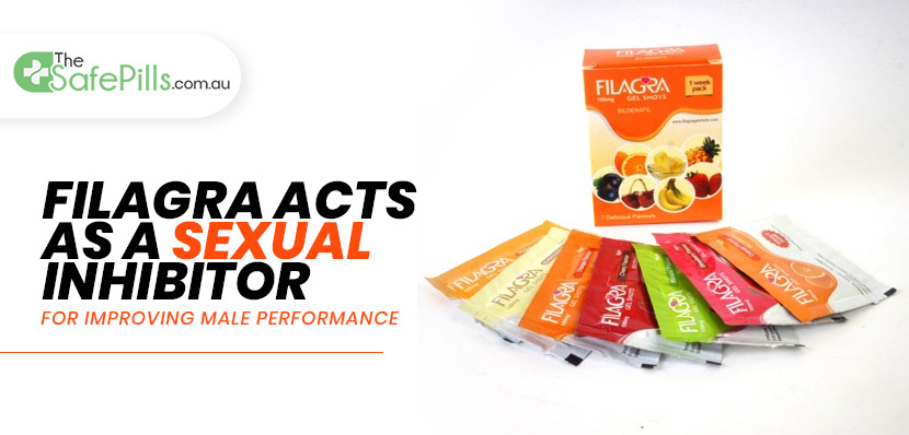 Filagra Acts as a Sexual Inhibitor for Improving Male Performance