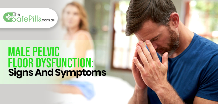 MALE PELVIC FLOOR DYSFUNCTION: SIGNS AND SYMPTOMS