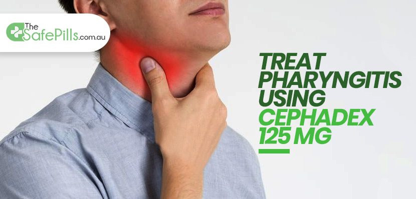 Treat Pharyngitis using Cephadex 125 mg