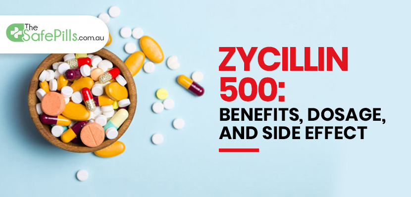 Zycillin 500: Benefits, Dosage, and Side Effect