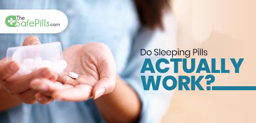 Do Sleeping Pills Actually Work?